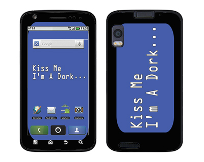 Motorola Atrix Skin :: Kiss Me Dork
