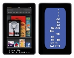 Amazon Kindle Fire Skin :: Kiss Me Dork